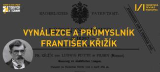 Vynálezce a průmyslník František Křižík