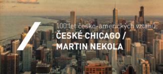 České Chicago / 100 let česko-amerických vztahů