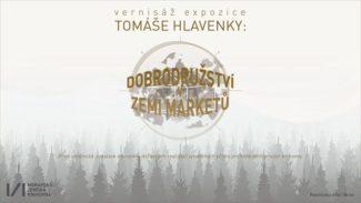 Tomáš Hlavenka: Dobrodružství v zemi marketů